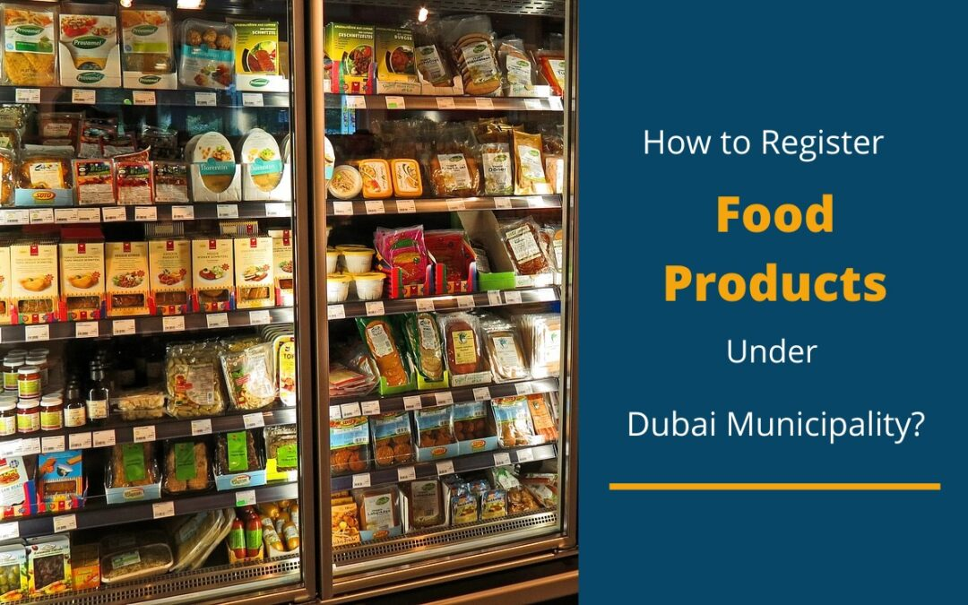 How to Register Food Products Under Dubai Municipality?