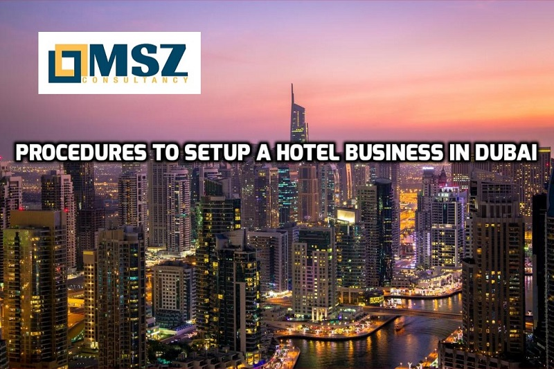 Hotel business in Dubai | Required documents | Types | Procedure