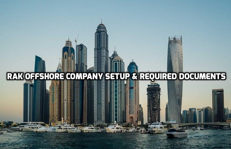 RAK Offshore | Company Formation & Required Documents