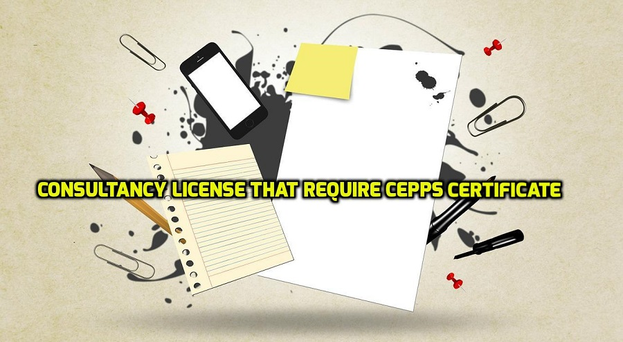 Consultancy License that requires CEPPS Certificate