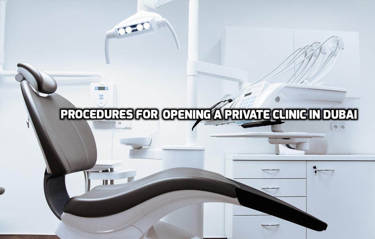 Opening a Private Clinic in Dubai | Required Documents & Procedures
