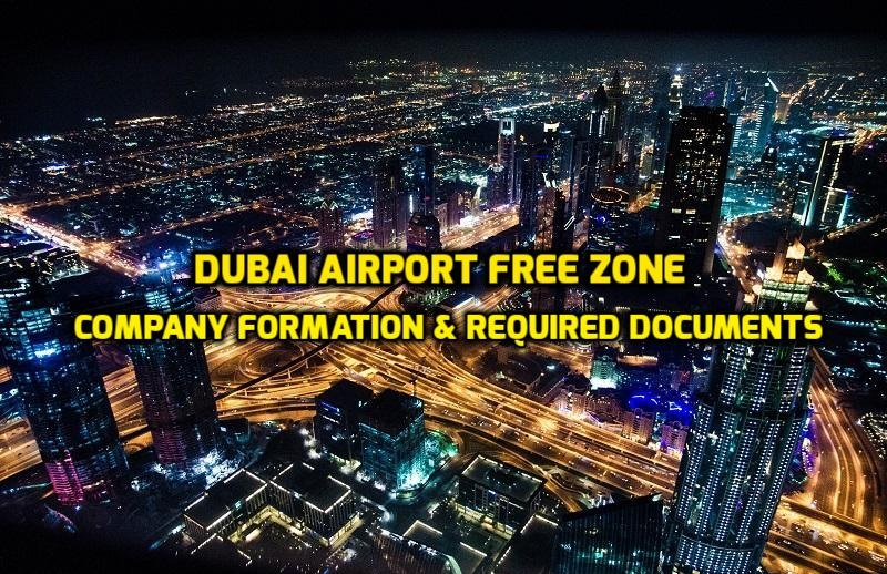 Dubai Airport Free Zone | Company formation & Required Documents