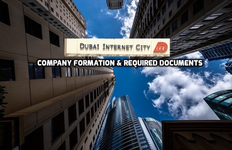Dubai Internet City |Company formation & Required Documents