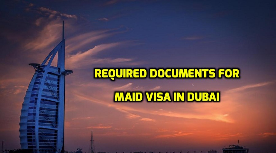 Maid visa in Dubai | Required documents for maid visa in Dubai