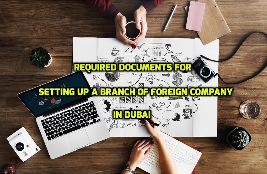 Setting up a branch of foreign company in Dubai | Required Documents