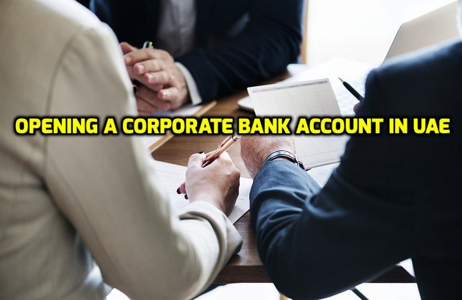 Opening a Corporate bank account in UAE | Required Documents