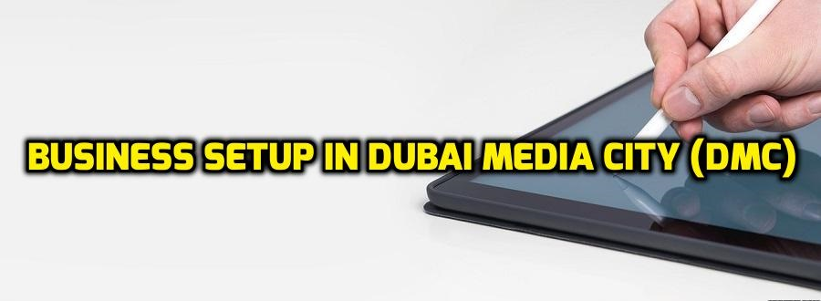 Dubai Media City (DMC) Free Zone | Business Setup in DMC