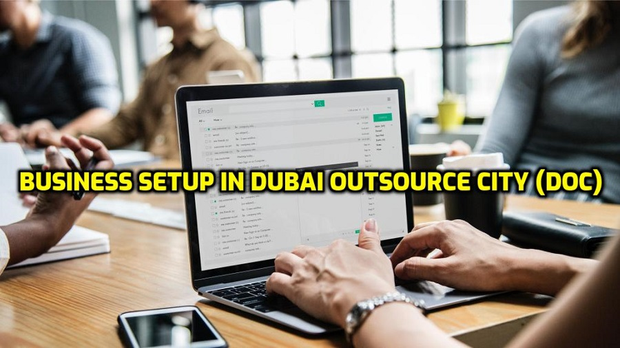 Dubai Outsource City (DOC) | Company Formation