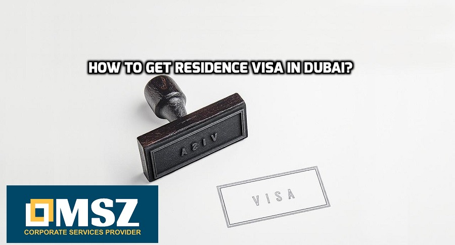 Documents Required to get residence visa in Dubai