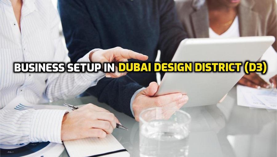 Dubai Design District (D3) | Free Zone Business Formation