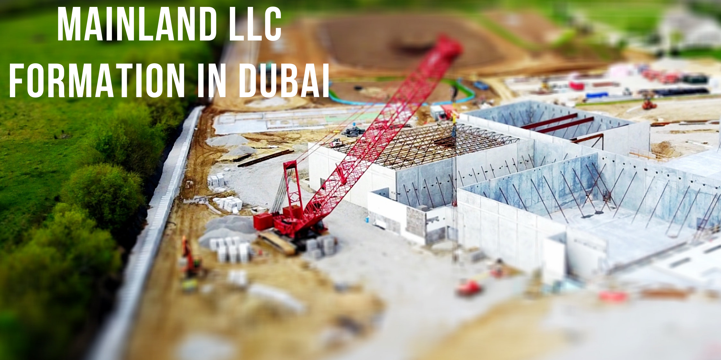 MAINLAND LLC FORMATION IN DUBAI