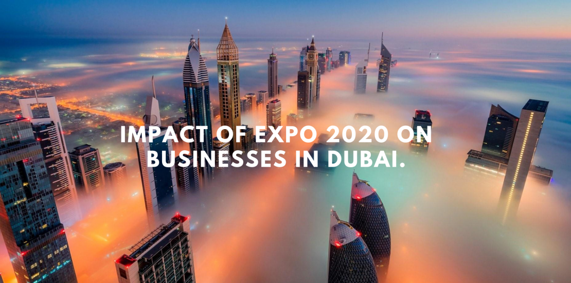 Impact of Expo 2020 on Businesses in Dubai.