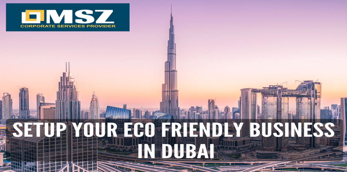 Eco Friendly Business ideas are trending in Dubai.