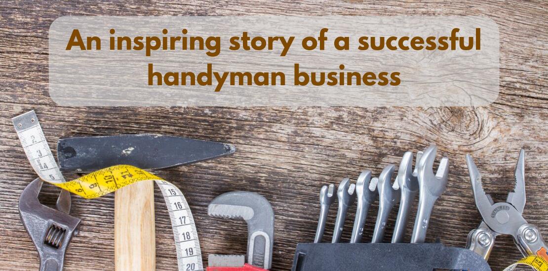 An inspiring story of a successful handyman business