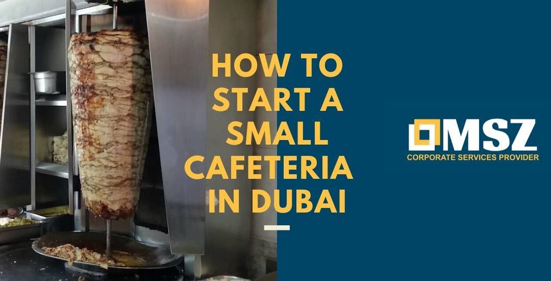 How to start a cafeteria in Dubai