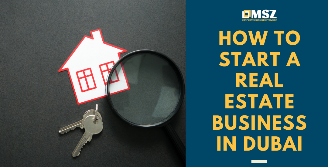 How to start a Real Estate business in Dubai