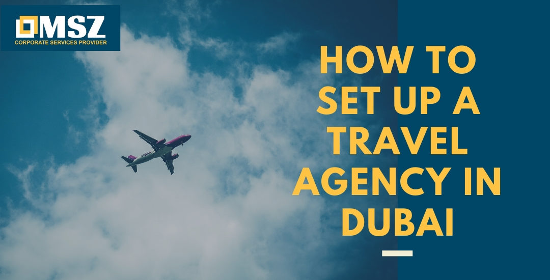 How to set up a Travel Agency in Dubai