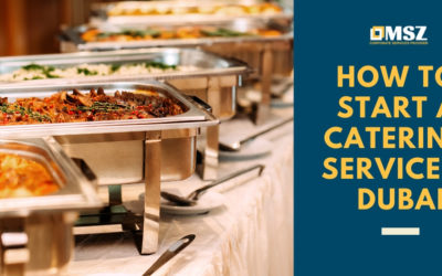 How to start a catering business in Dubai