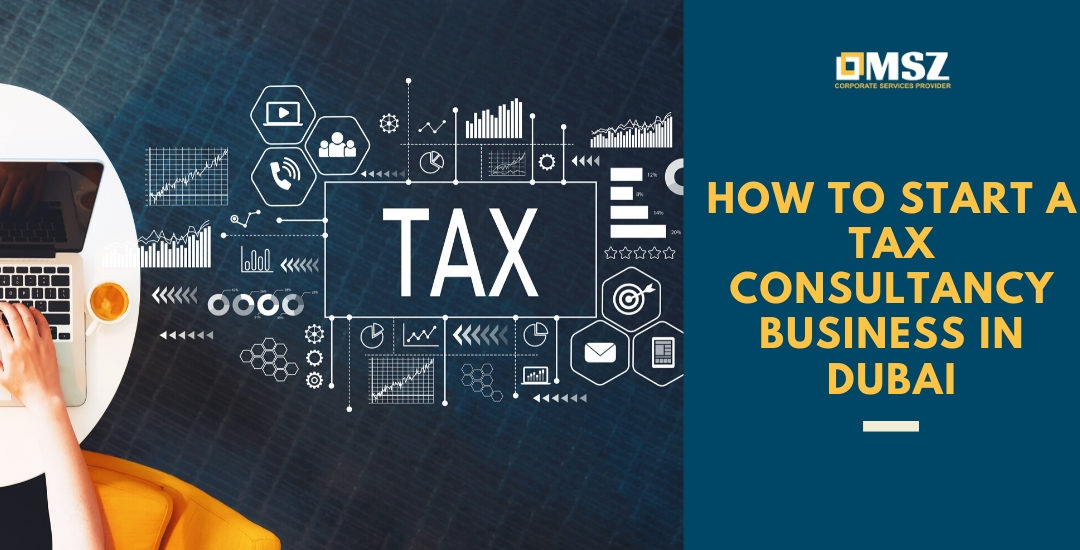 How to start a tax consultancy business in Dubai