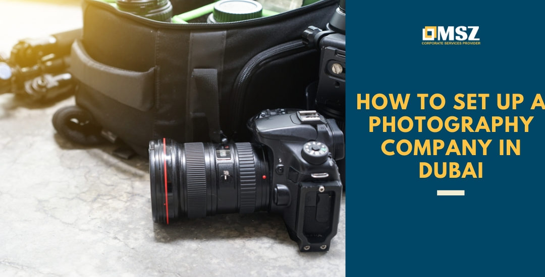 How to set up a photography company in Dubai