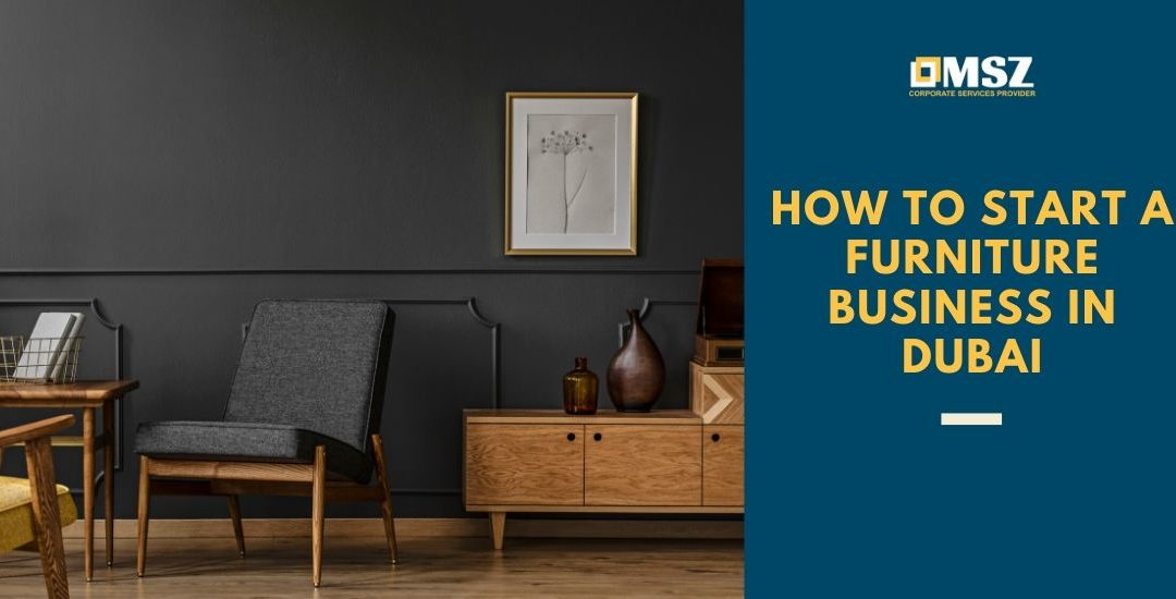 How to start a furniture business in Dubai