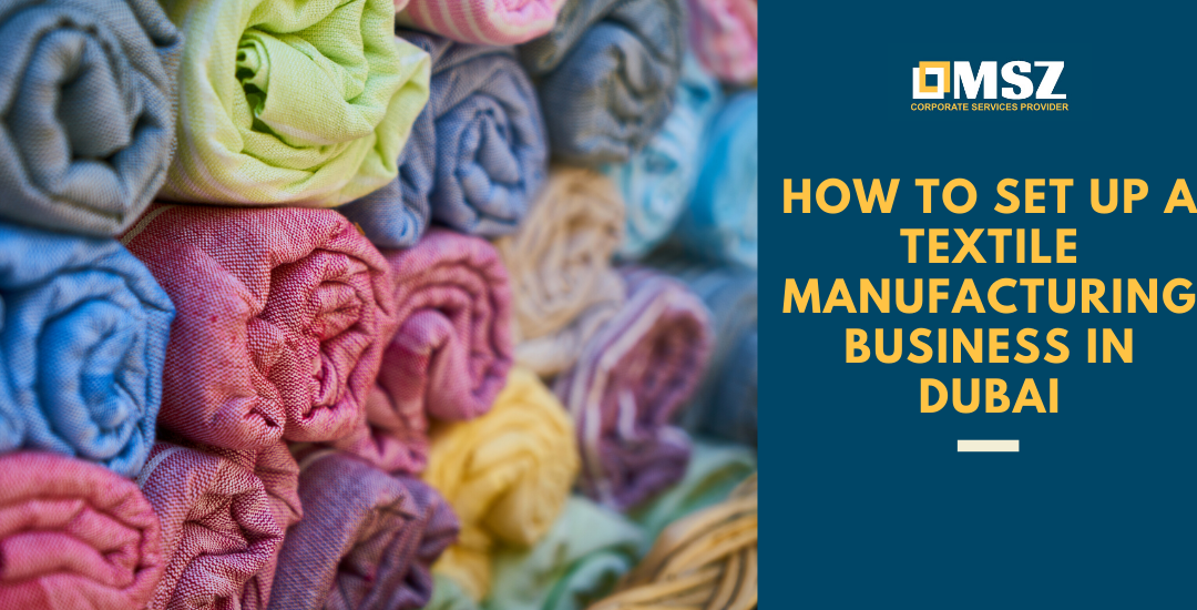 How to set up a textile manufacturing business in Dubai