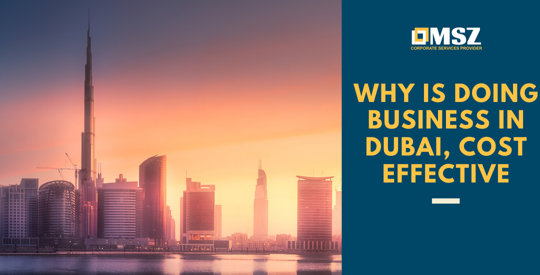 Why is it cost-effective for doing business in Dubai