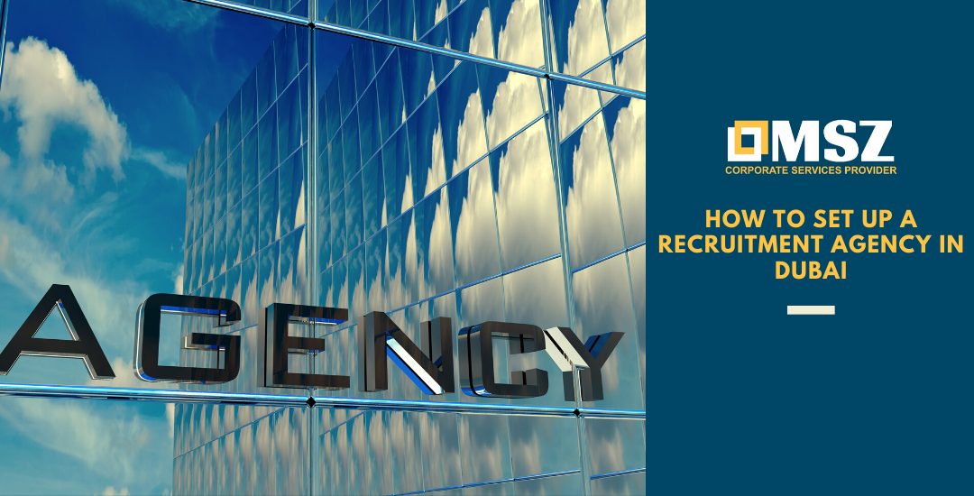 How to set up a Recruitment Agency in Dubai