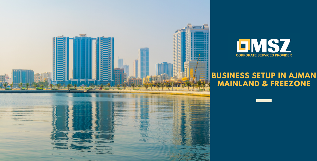 Business setup in Ajman – Mainland & Freezone