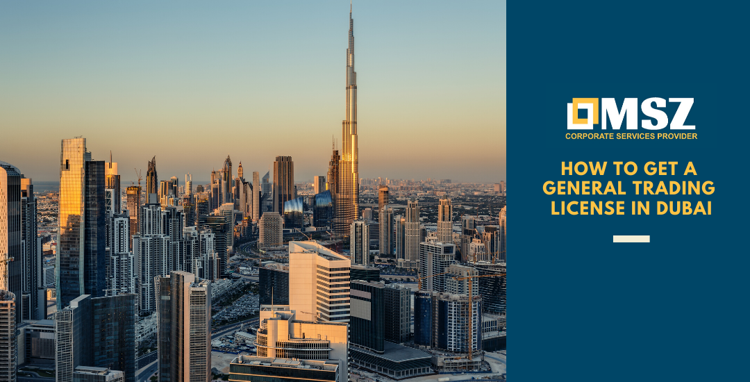 How to Get a General Trading License in Dubai