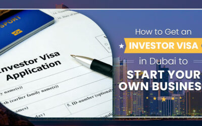 How to Get an Investor Visa in Dubai to Start Your Own Business