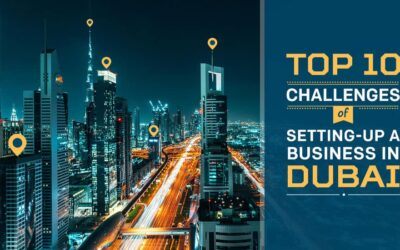 Top 10 Challenges of Setting-up a Business in Dubai