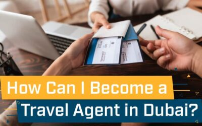 How Can I Become a Travel Agent in Dubai?