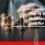 Top 10 Profitable Business Ideas in UAE for 2021