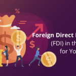 What Does Foreign Direct Investment (FDI) in the UAE Mean for Your Business?