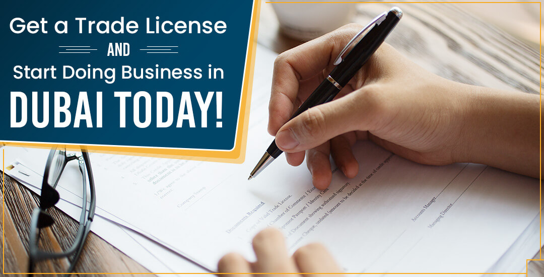 Get a Trade License and Start Doing Business in Dubai Today!