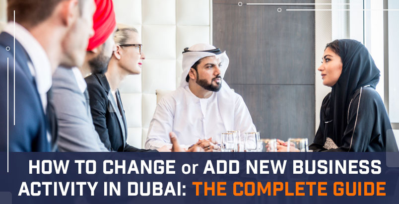 How to Change or Add New Business Activity in Dubai: The Complete Guide
