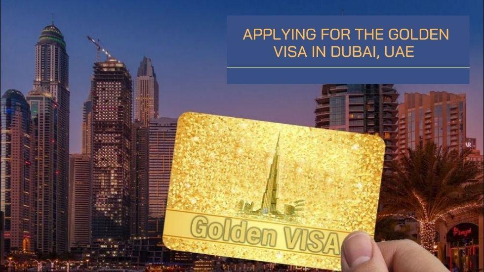 Applying for the Golden Visa in Dubai, UAE