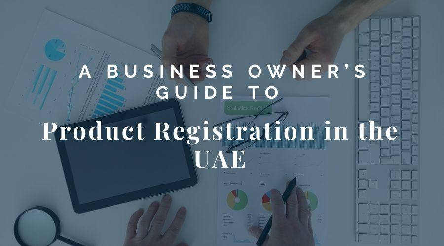 A Business Owner's Guide to Product Registration in the UAE