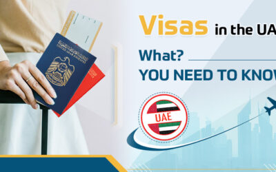 Visas in the UAE: What You Need To Know