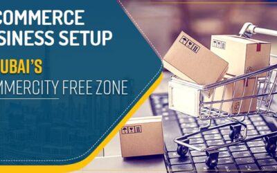 E-Commerce Business Setup in Dubai's CommerCity Free Zone